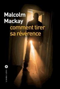 Malcolm Mackay - Comment tirer sa révérence.