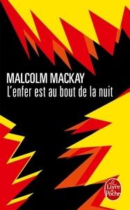 Malcolm Mackay - L'enfer est au bout de la nuit.