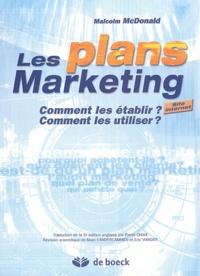 Malcolm McDonald - Les plans Marketing - Comment les établir ? Comment les utiliser ?.