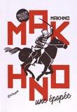 Malcolm Menzies - Makhno, une épopée.