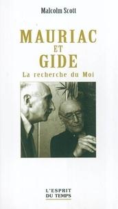 Malcolm Scott - Mauriac et Gide - La recherche du Moi.