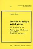 Malcolm Smith - Joachim du Bellay's Veiled Victim - With an edition of the Xenia, seu illustrium quorundam nominum allusiones.