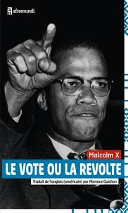 Malcolm X - Le vote ou la révolte.