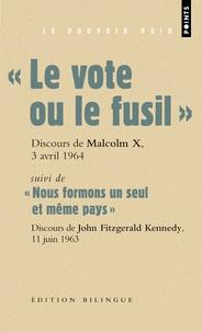 Malcolm X et John Kennedy - Le vote ou le fusil suivi de Nous formons un seul et même pays.