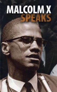 Malcolm X et George Breitman - Malcolm X Speaks.