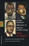 Malcolm X et Martin Luther King - Nous, les Nègres.