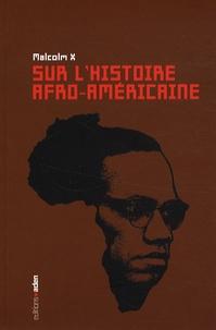 Malcolm X - Sur l'histoire afro-américaine.