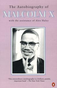 Malcolm X et Alex Haley - The Autobiography of Malcolm X.