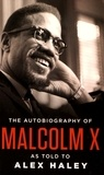 Malcolm X - The Autobiography of Malcolm X.