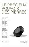 Malek Abbou et Rébecca François - Le précieux pouvoir des pierres.