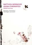 Malek Abbou et Michel Bulteau - Matthieu Messagier - Anima chromatica, Dessins 2007-2009.