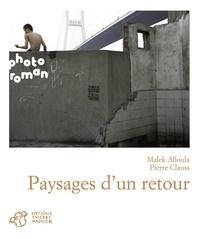 Malek Alloula et Pierre Clauss - Paysages d'un retour.