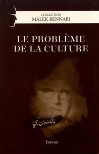 Malek Bennabi - Le problème de la culture.