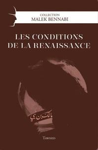 Malek Bennabi - Les conditions de la renaissance - Problème d'une civilisation.