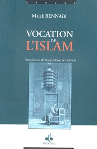 Malek Bennabi - Vocation de l'Islam.