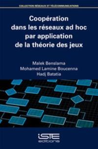 Malek Benslama et Mohamed Lamine Boucenna - Coopération dans les réseaux ad hoc par application de la théorie des jeux.