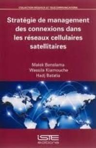 Malek Benslama et Wassila Kiamouche - Stratégie de management des connexions dans les réseaux cellulaires satellitaires.