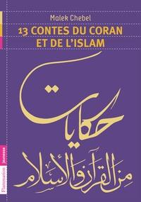 Malek Chebel - 13 contes du Coran et de l'islam.