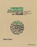 Malek Chebel - 3 minutes pour comprendre les 50 notions-clés de l'Islam.