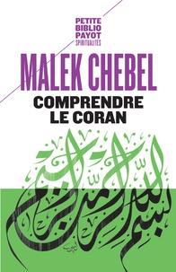 Malek Chebel - Comprendre le Coran.