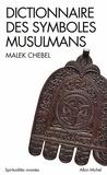 Malek Chebel - Dictionnaire des symboles musulmans.