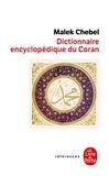 Malek Chebel - Dictionnaire encyclopédique du Coran.