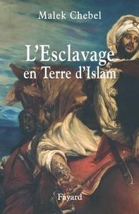 Malek Chebel - L'Esclavage en Terre d'Islam.