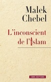 Malek Chebel - L'inconscient de l'islam - Réflexions sur l'interdit, la faute et la transgression.