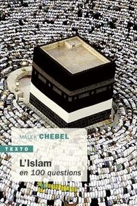 Malek Chebel - L'Islam en 100 questions.