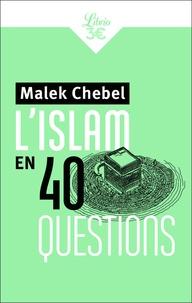 Malek Chebel - L'Islam en 40 questions.