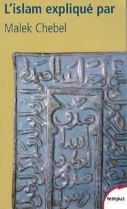 L'islam expliqué - Malek Chebel |