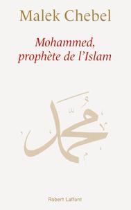 Mohammed, prophète de l'islam - Malek Chebel pdf epub