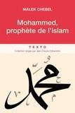 Malek Chebel - Mohammed, prophète de l'Islam.
