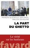 Malek Dehoune et Manon Quérouil-Bruneel - La part du ghetto.