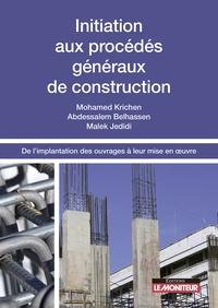 Malek Jedidi - Initiation aux procédés généraux de construction - De l'implantation des ouvrages à leur mise en oeuvre.