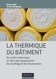 Malek Jedidi et Omrane Benjeddou - La thermique du bâtiment - Du confort thermique au choix des équipements de chauffage et de climatisation.