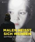 Malen heisst sich wehren - Gottfried Helnwein im Gespräch.