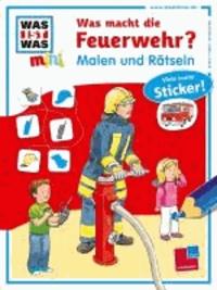 Malen und Rätseln: Was macht die Feuerwehr?.