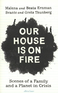 Malena Ernman et Beata Ernman - Our House is on Fire.