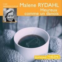 Malene Rydahl et Frédérique Dufour - Heureux comme un danois.