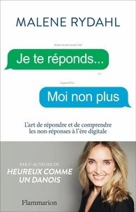Livres gratuits à télécharger sur Nook Color Je te réponds... Moi non plus  - L'art de répondre et de comprendre les non-réponses à l'ère digitale 9782081500266 in French