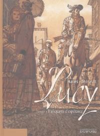Malès et  Thibault - Lucy Tome 1 : Trafiquants d'espérance.