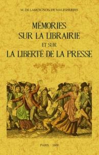 Malesherbes - Mémoires sur la librairie et sur la liberté de la presse.