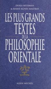 Malfray et Denis Huisman - Les plus grands textes de la philosophie orientale.