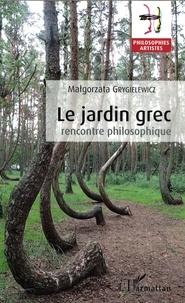 Malgorzata Grygielewicz - Le jardin grec - Rencontre philosophique.