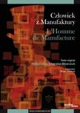 Malgorzata Sikorska-Miszczuk - L'homme de manufacture - Edition bilingue français-polonais.