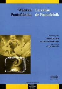 Malgorzata Sikorska-Miszczuk - Walizka Pantofelnika / La valise de Pantofelnik - Edition bilingue français-polonais.