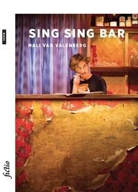 Mali Van Valenberg - Sing Sing Bar - Pièce de théâtre.