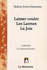 Malicia Peters-Hasmann - Laisser couler Les Larmes La Joie.