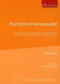 Malick Briki - Psychiatrie et homosexualité - Lectures médicales et juridiques de l'homosexualité dans les sociétés occidentales de 1850 à nos jours.